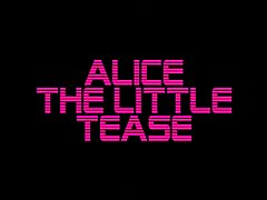 Alice The Little Tease