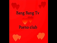 Bang Bang Tv Porno club III